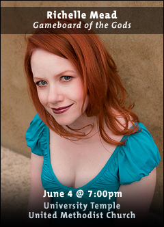 Richelle Mead - June 4, 7:00pm at University Temple, United Methodist Church