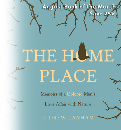 August Book of the Month: The Home Place by J. Drew Lanham